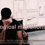 Mythological Migrations: The Artist as Curator – On Collaboration and Organization